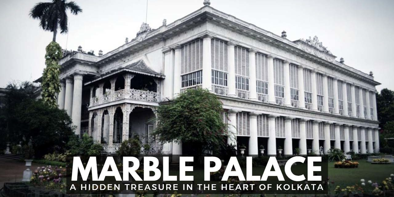 Marble Palace – A hidden treasure in the heart of Kolkata