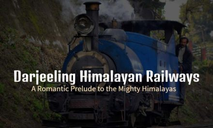 Darjeeling Himalayan railways – A romantic prelude to the mighty Himalayas