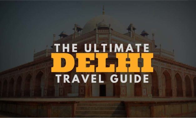 The Ultimate Delhi Travel Guide