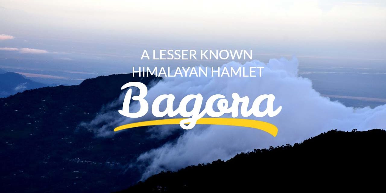BAGORA – A LESSER KNOWN HIMALAYAN HAMLET
