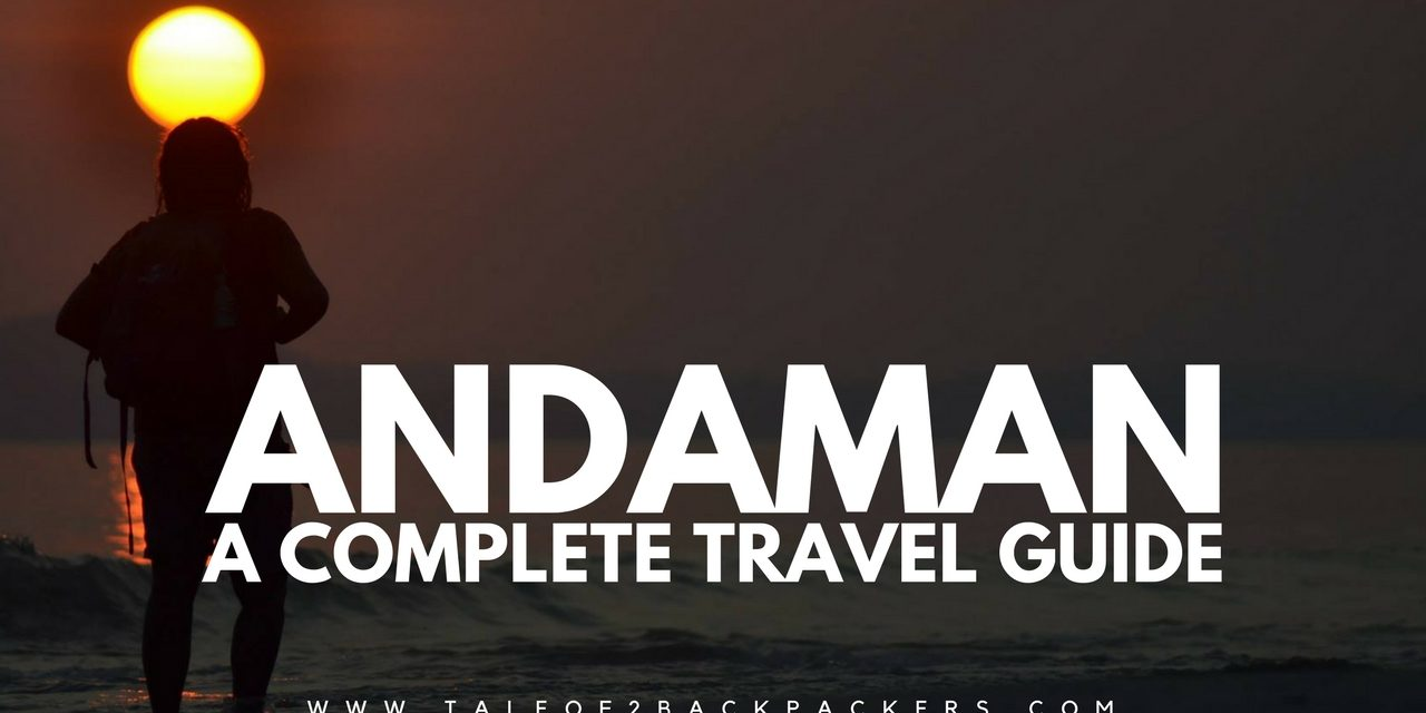 Andaman – A Complete Travel Guide