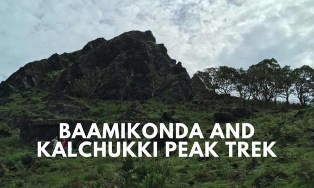 Baamikonda and Kalchukki Peak Trek – our Sahyadri Sojourn