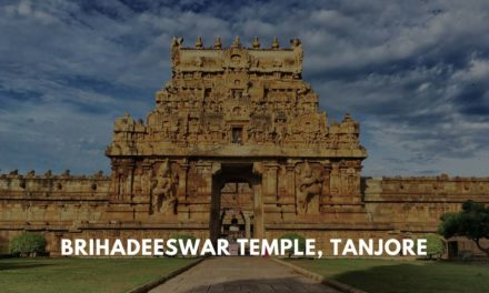 The Brihadeeswar Temple of Tanjore – an architectural delight